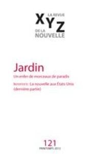 Jean-Sébastien Lemieux et Camille Deslauriers - XYZ. La revue de la nouvelle. No. 121, Printemps 2015 - Jardin.
