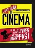 Jean-Sébastien Leroux - L'anti-guide du cinéma - Ce que les autres livres ne vous disent pas !.