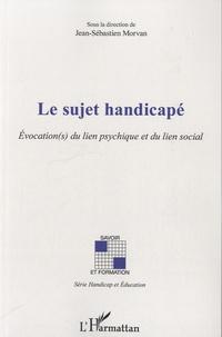 Le sujet handicapé - Evocation(s) du lien psychique et du lien social.pdf