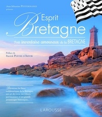 Jean-Sébastien Petitdemange - Esprit Bretagne - Petit inventaire amoureux de la Bretagne.