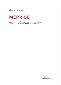 Jean‑Sébastien Poncelet - Méprise.