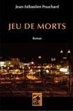 Jean-Sébastien Pouchard - Jeu de morts.