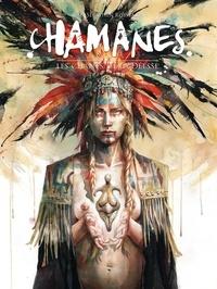 Jean-Sébastien Rossbach - Chamanes Tome 1 : Les chants de la déesse.