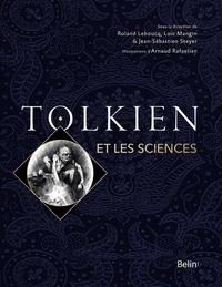 Jean-Sébastien Steyer et Roland Lehoucq - Tolkien et les sciences.