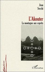 Jean Secchi - L'Akouter - La montagne aux esprits.