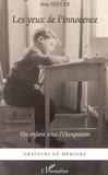 Jean Secchi - Les yeux de l'innocence - un enfant sous l'occupation.
