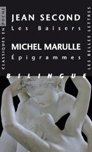 Jean Second et MICHEL Marulle - Les Baisers - Suivis de huit poèmes accompagnés de vingt-cinq épigrammes de Michel Marulle, édition bilingue latin-français.