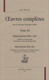 Jean Second - Oeuvres complètes - Tome 3, Epigrammatum liber unus - Epistolarum libri duo.