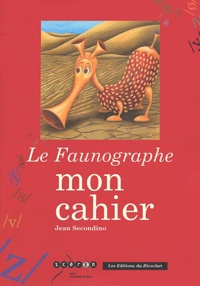 Jean Secondino - Le Faunographe - Mon cahier.