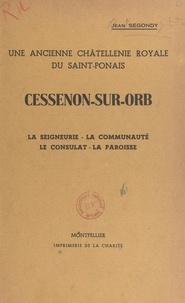 Jean Segondy et M. de Dainville - Cessenon-sur-Orb, une ancienne châtellenie royale du Saint-Ponais - La seigneurie, la communauté, le consulat, la paroisse.