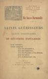 Jean Seguin - En Basse-Normandie. Saints guérisseurs, saints imaginaires et dévotions populaires.