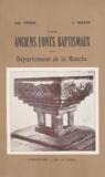Jean Seguin et Émile Vivier - Les anciens fonts baptismaux du département de la Manche.