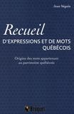 Jean Seguin - Recueil d'expressions et de mots québécois.