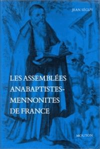 Jean Séguy - Les assemblées anabaptistes-mennonites de France.