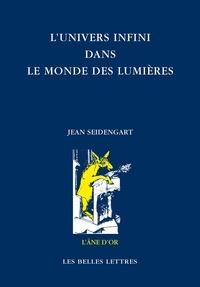 Jean Seidengart - L'univers infini dans le monde des Lumières.