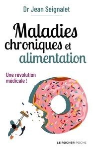 Jean Seignalet - Maladies chroniques et alimentation - Une révolution médicale.