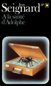Jean Seignard - A la santé d'Adolphe.