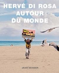 Jean Seisser - Hervé Di Rosa autour du monde.