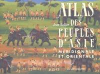 Jean Sellier - Atlas des peuples d'Asie méridionale et orientale.