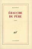 Jean Sénac - Ebauche du père - Pour en finir avec l'enfance.