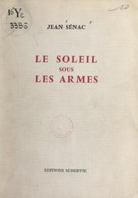 Jean Sénac - Le soleil sous les armes - Éléments d'une poésie de la résistance algérienne.