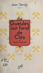 Jean Sendy - De gueules sur fond de clés - Impertinences.