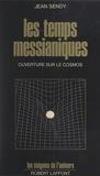 Jean Sendy et Francis Mazière - Les temps messianiques - Ouverture sur le cosmos.