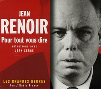 Jean Serge - Jean Renoir - Pour tout vous dire. 4 CD audio