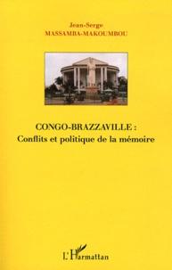 Jean-Serge Massamba-Makoumbou - Congo-Brazzaville : conflits et politique de la mémoire.