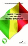 Jean-Serge Massamba-Makoumbou - Identité ethnique et conflits civils au Congo-Brazzaville.