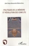 Jean-Serge Massamba-Makoumbou - Politiques de la mémoire et résolution des conflits.
