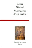Jean Sérisé - Mémoires d'un autre.