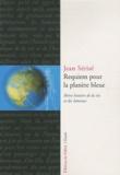 Jean Sérisé - Requiem pour la planète bleue - Brève histoire de la Vie et des Hommes.