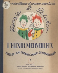 Jean Sermaize et Romain Simon - L'élixir merveilleux.
