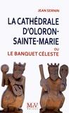 Jean Sernin - La cathédrale d'Oloron-Sainte-Marie - Le banquet céleste.