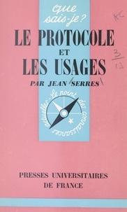 Jean Serres et Paul Angoulvent - Le protocole et les usages.