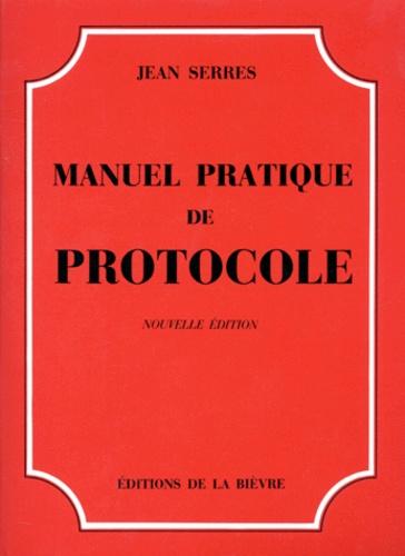 Manuel pratique de protocole  édition revue et augmentée