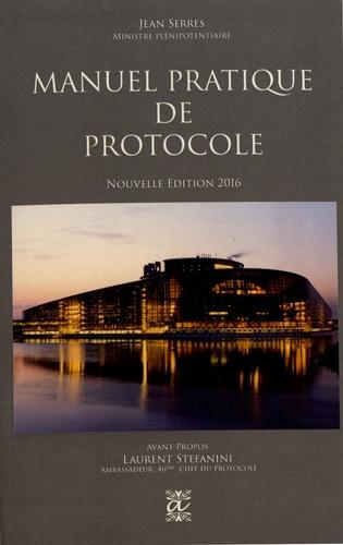 Manuel pratique de protocole  Edition 2016