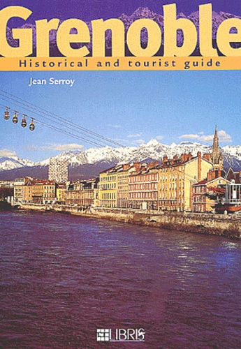 Jean Serroy - Grenoble. - Historical and tourist guide.