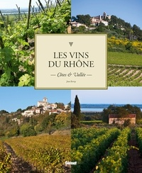 Les vins du Rhône- Côtes & Vallée - Jean Serroy |