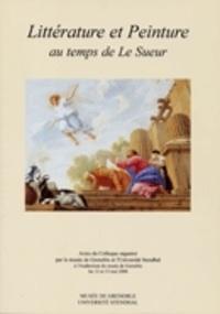 Jean Serroy - Littérature et peinture au temps de Le Sueur - Actes du colloque organisé par le musée de Grenoble et l'Université Stendhal à l'Auditorium du musée de Grenoble les 12 et 13 mai 2000.