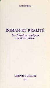 Jean Serroy - Roman et réalité - Les histoires comiques au XVIIe siècle.
