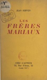 Jean Servan - Les frères Mariaux.