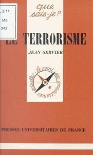 Jean Servier et Anne-Laure Angoulvent-Michel - Le terrorisme.