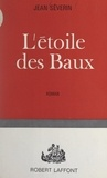Jean Séverin - L'étoile des Baux.