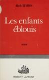 Jean Séverin - Les enfants éblouis.