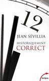 Jean Sévillia - Historiquement correct - Pour en finir avec le passé unique.