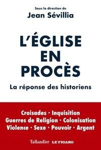 L'église en procès- La réponse des historiens - Jean Sévillia pdf epub