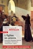 Jean Sévillia - L'église en procès - La réponse des historiens.