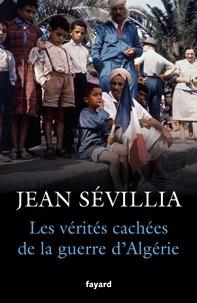 Téléchargements d'ebooks gratuits pour pc Les vérités cachées de la guerre d'Algérie 9782213671291 en francais ePub PDB PDF par Jean Sévillia